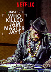 ReMastered: Who Killed Jam Master Jay? Netflix BR (Brazil)